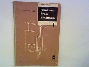Fachzeichnen für das Metallgewerbe. Teil 1 .: Dehmlow, Martin.: