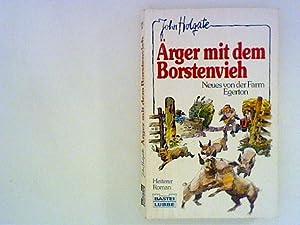 Ärger mit dem Borstenvieh: Heiterer Roman. Aus: John, Holgate: