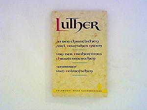 An den christlichen Adel. Von der Freiheit: Luther, Martin:
