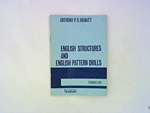 English Structures and English pattern drills, Teacher's: Howatt, Anthony P.R.: