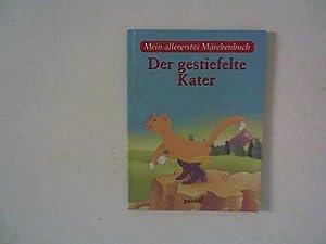 Der gestiefelte Kater : Mein allererstes Märchenbuch: Gebrüder Grimm: