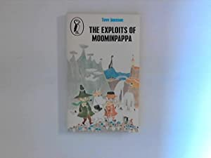 The Exploits of Moominpappa: Described by Himself (Moomins Fiction)