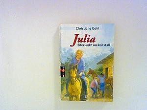 Julia - Eifersucht im Reitstall: Gohl, Christiane:
