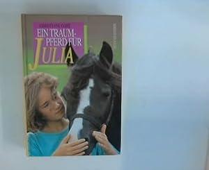 Ein Traumpferd für Julia.: Gohl, Christiane: