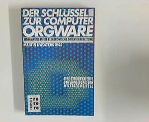 Der Schlüssel zur Computer-Orgware Basistexte von. Textanalyse: Weitzel, Wilfried und