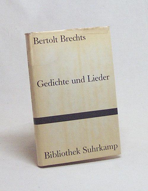 Bertolt Brechts Gedichte und Lieder / Ausw.: Brecht, Bertolt /