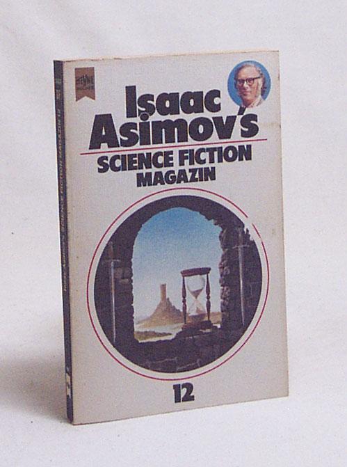 Isaac Asimov's Science-Fiction-Magazin : Folge 12 / Isaac Asimov - Asimov, Isaac