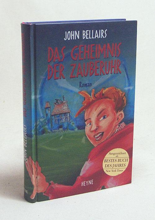 Das Geheimnis der Zauberuhr : Roman /: Bellairs, John /