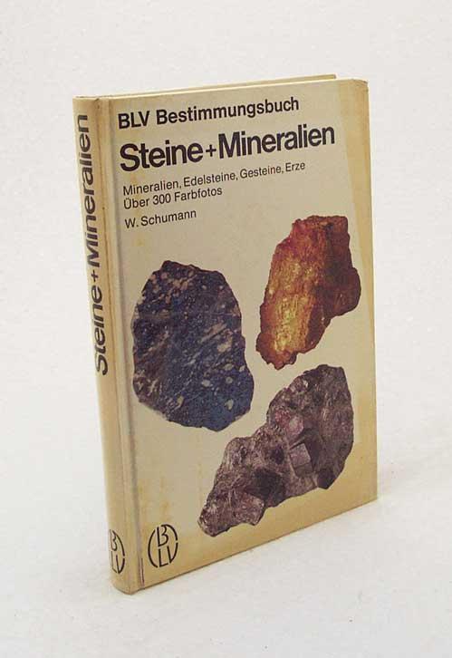 Steine und Mineralien : Mineralien, Edelsteine, Gesteine,: Schumann, Walter