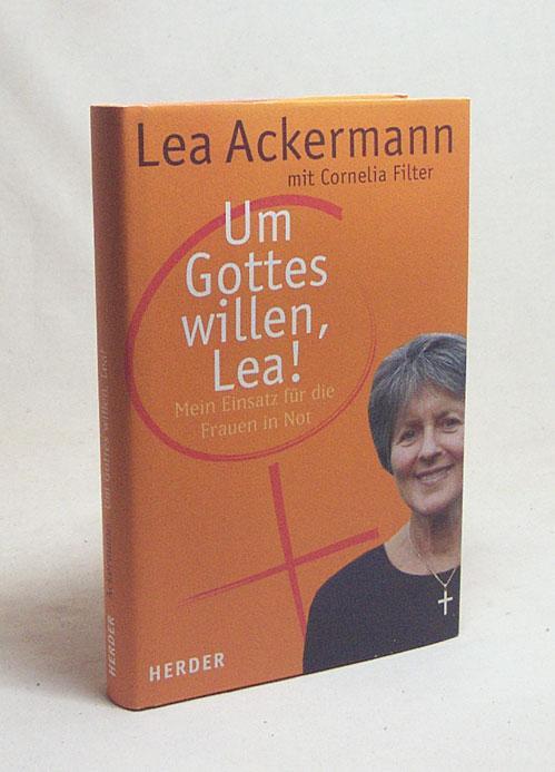 Um Gottes willen, Lea! : mein Einsatz: Ackermann, Lea /
