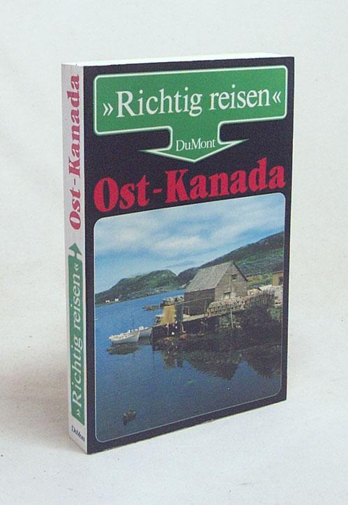 Ostkanada / Kurt Jochen Ohlhoff und Karl Teuschl. Unter Mitarb. von Wolfgang R. Weber