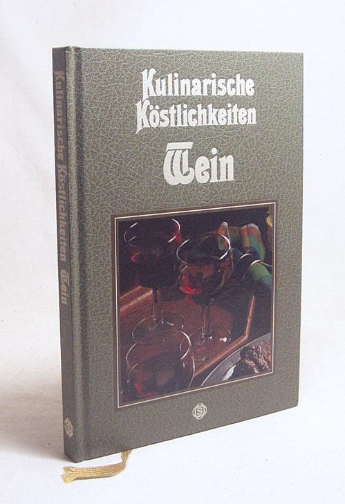 Wein : mit 75 pikanten Rezepten aus aller Welt / Roland Gööck. Exklusiv fotogr. von Hans Joachim Döbbelin