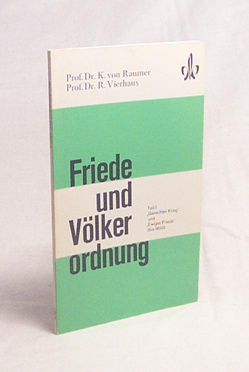"""Friede und Völkerordnung : Teil 1. """"Gerechter: Raumer, Kurt von"""