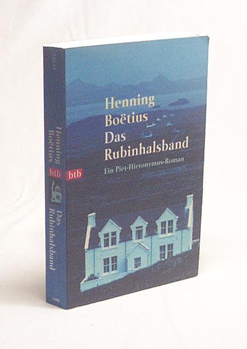 Das Rubinhalsband : [ein Piet-Hieronymus-Roman] / Henning Boe tius - Boëtius, Henning