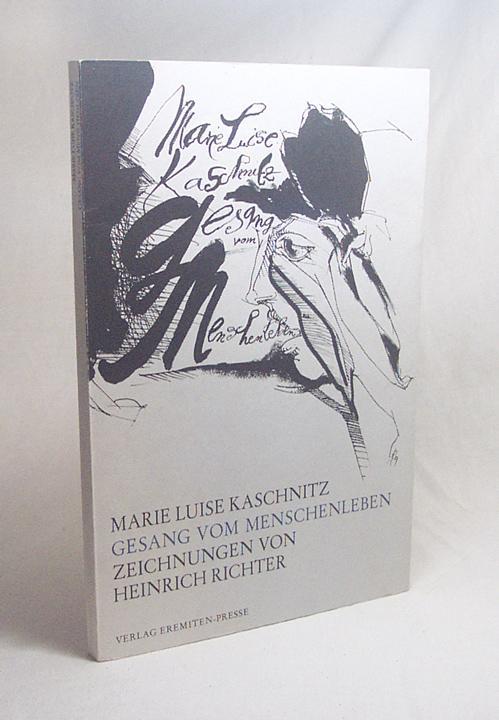Gesang vom Menschenleben : Gedichte / Marie Luise Kaschnitz. Mit Zeichn. von Heinrich Richter