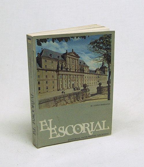 El Escorial : Das Kloster und die: López Serrano, Matilde