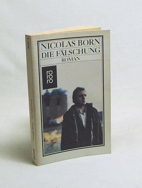 Die Fälschung : Roman / Nicolas Born - Born, Nicolas