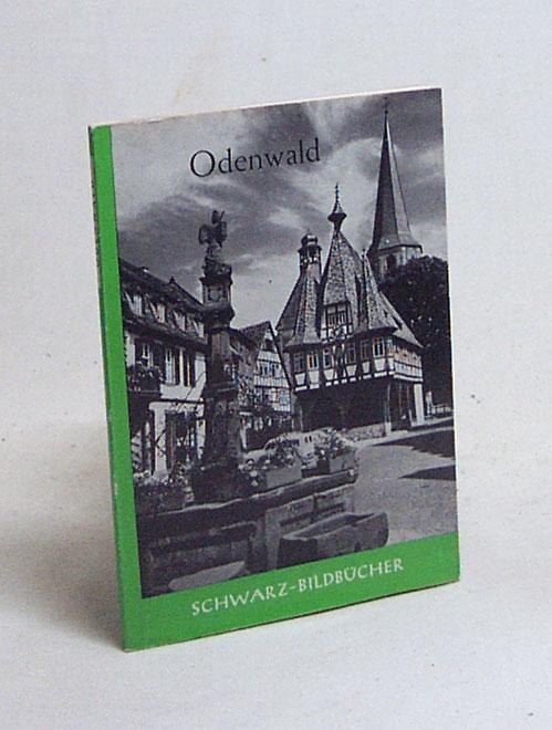Odenwald : 41 Bildtaf. u.e. Landkt. /: Mössinger, Friedrich