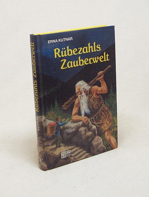 Rübezahls Zauberwelt / Erna Kutnar - Kutnar, Erna