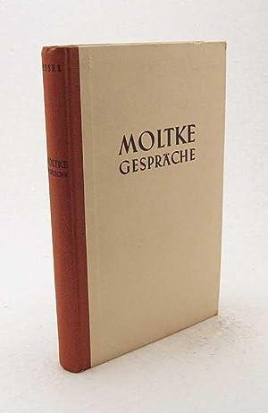 Moltke Gespräche / hrsg. von Eberhard Kessel: Kessel, Eberhard [Hrsg.]