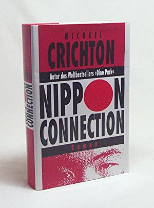 Nippon-Connection : Roman / Michael Crichton. Aus: Crichton, Michael
