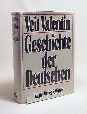 Geschichte der Deutschen / Veit Valentin. Mit: Valentin, Veit