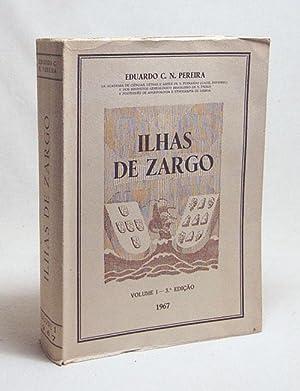 Ilhas de Zargo : Volume 1 -: Pereira, Eduardo C.