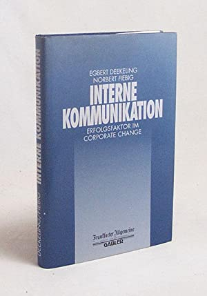 Interne Kommunikation : Erfolgsfaktor im corporate change / Egbert Deekeling ; Norbert Fiebig:...