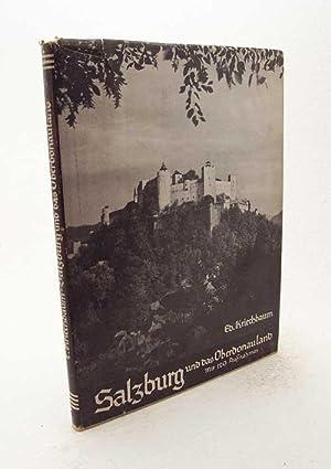 Salzburg und das Oberdonauland : Mit 120: Kriechbaum, Eduard