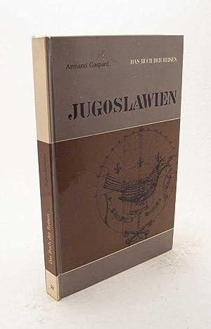 Jugoslawien : Das Buch der Reisen /