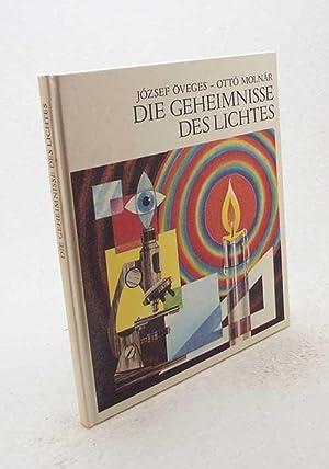 Die Geheimnisse des Lichtes : farbige Experimente: Öveges, József /