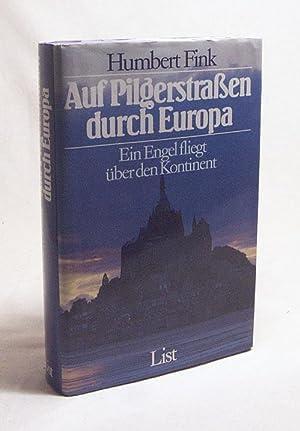 Auf Pilgerstrassen durch Europa : Ein Engel: Fink, Humbert