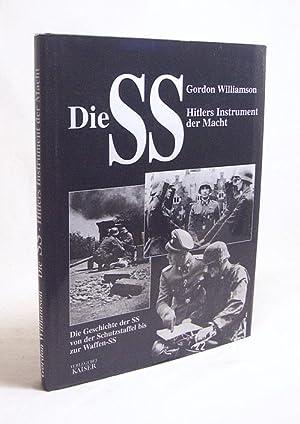 Die SS : Hitlers Instrument der Macht: Williamson, Gordon
