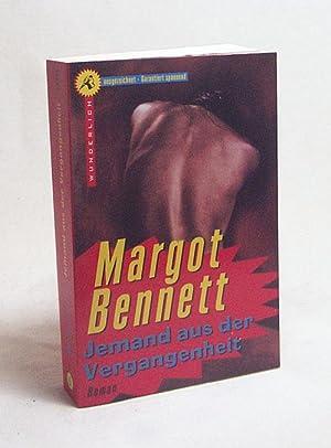Jemand aus der Vergangenheit : Roman / Margot Bennett. Dt. von Edith Walter: Bennett, Margot