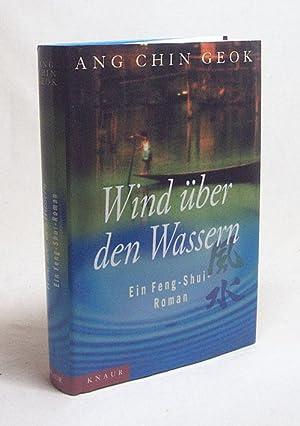 Wind über den Wassern : ein Feng-Shui-Roman: Geok, Ang Chin