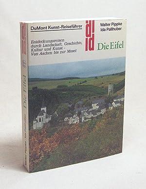 Die Eifel : Entdeckungsreisen durch Landschaft, Geschichte,: Pippke, Walter /