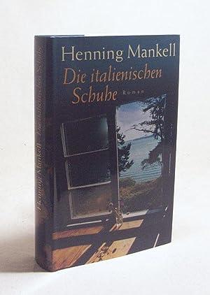 Die italienischen Schuhe : Roman / Henning: Mankell, Henning