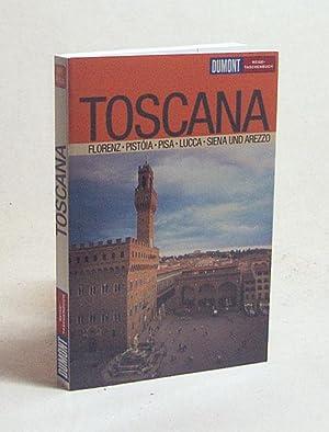 Toscana : [Florenz, Pistóia, Pisa, Lucca, Siena: Aigner, Claudia