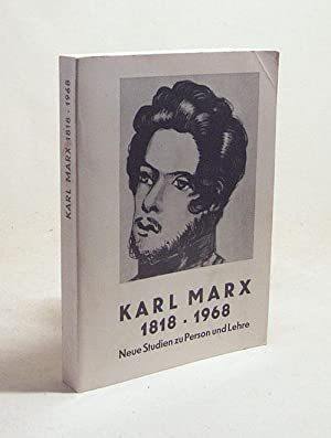 Karl Marx : 1818 - 1968. Neue: Marx, Karl