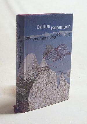 Die Vermessung der Welt : Roman /: Kehlmann, Daniel