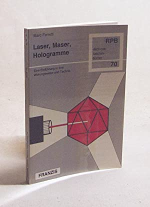 Laser, Maser, Hologramme : e. Einf. in: Ferretti, Marc