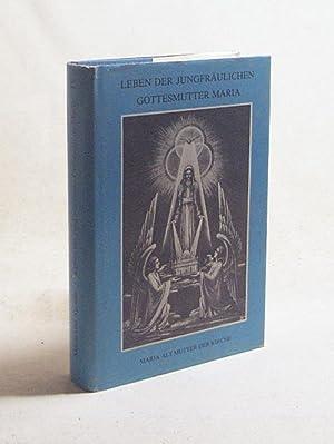 Leben der jungfräulichen Gottesmutter Maria. IV. Band: Agreda, Maria von