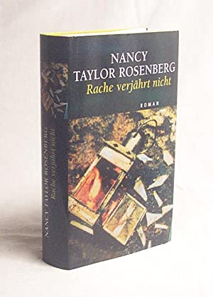 Rache verjährt nicht : Roman / Nancy: Rosenberg, Nancy Taylor