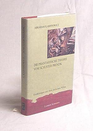 Die phantastische Theorie vom Schuster Prenzik : Karpinowicz, Abraham