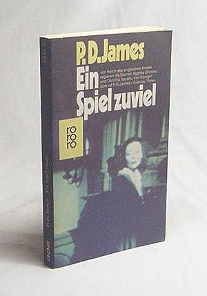Ein Spiel zuviel : Roman / P.: James, P. D.