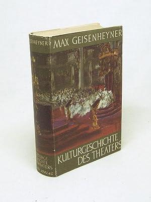Kulturgeschichte des Theaters : Volk u. Drama: Geisenheyner, Max