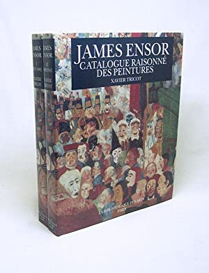 James Ensor : catalogue raisonné des peintures: Tricot, Xavier /