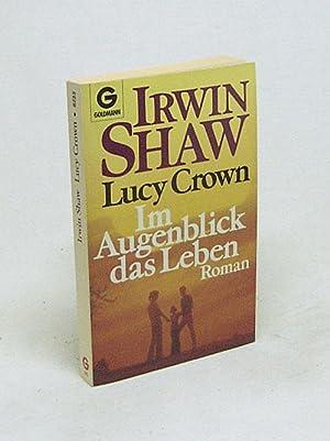 Lucy Crown : im Augenblick das Leben: Shaw, Irwin