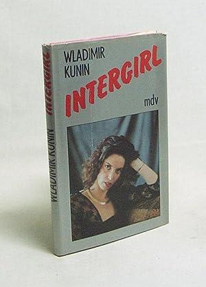 Intergirl : Roman / Wladimir Kunin. Aus: Kunin, Wladimir