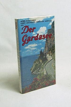 Neuer Reiseführer des Gardasee. Kunst. Geschichte. Ansichten.: Mazza, Attilio